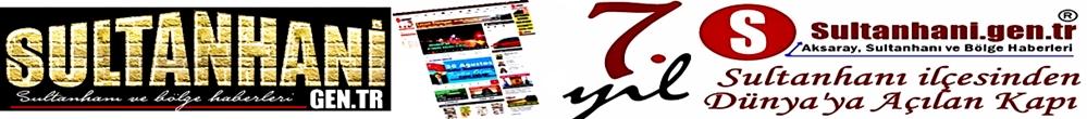 Sultanhani Haberleri, Aksaray haber, Aksaray haberleri Son dakika