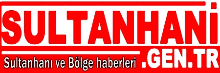 Sultanhani haberleri | Aksaray Haberleri | Aksaray Haber