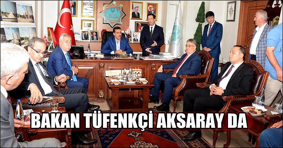 """BAKAN TÜFENKÇİ """"YERELDE YAPILAN HİZMET GENELDE BAŞARIYI GETİRİYOR"""""""