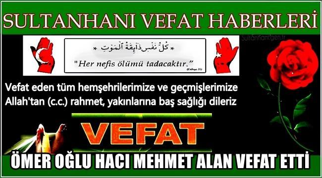 ÖMER OĞLU HACI MEHMET ALAN VEFAT ETTİ 24.03.2017 CUMA