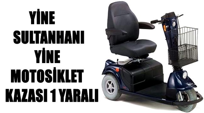 YİNE SULTANHANI YİNE MOTOSİKLET KAZASI 1 YARALI