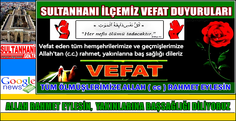 MEHMET OĞLU MEMİŞ SARI VEFAT ETTİ 21.10.2017 CUMARTESİ