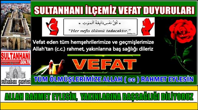 AHMET EŞİ HABİBE AĞIR VEFAT ETTİ 17.01.2018