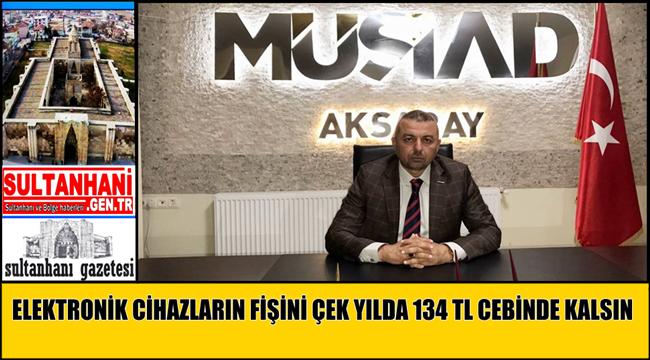ELEKTRONİK CİHAZLARIN FİŞİNİ ÇEK YILDA 134 TL CEBİNDE KALSIN