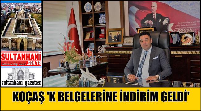KOÇAŞ 'K BELGELERİNE İNDİRİM GELDİ'