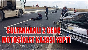 SULTANHANLI 2 GENÇ FABRİKA YAKINLARINDA MOTOSİKLET KAZASI YAPTI