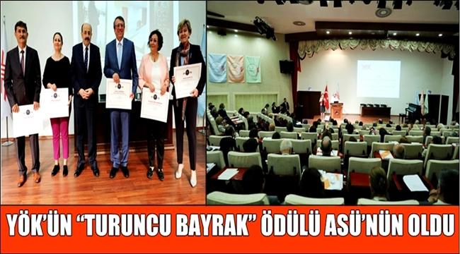 """YÖK'ÜN """"TURUNCU BAYRAK"""" ÖDÜLÜ ASÜ'NÜN OLDU"""