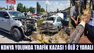 KONYA YOLU KIZÖREN GEÇİŞİNDE TRAFİK KAZASI 1 ÖLÜ 2 YARALI