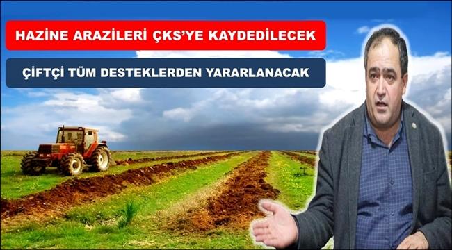 HAZİNE ARAZİLERİ ARTIK ÇKS'YE KAYDEDİLECEK ve DESTEKLEME ALINABİLECEK