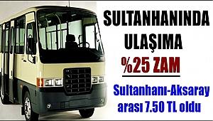SULTANHANI-AKSARAY YOLCU TAŞIMA ÜCRETİNE %25 ZAM YAPILDI