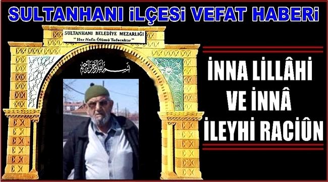 AHMET OĞLU İSMET NEŞELİ VEFAT ETTİ 05.10.2018 CUMA