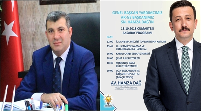 AK PARTİ GENEL BAŞKAN YARDIMCISI HAMZA DAĞ, AKSARAY'A GELİYOR