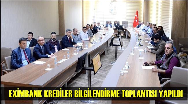 EXİMBANK KREDİLER BİLGİLENDİRME TOPLANTISI ATSO'YA YAPILDI