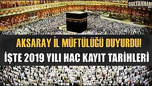 HACCA GİTMEK İSTEYENLER DİKKAT! 2019 YILI HAC KAYIT TARİHLERİ AÇIKLANDI