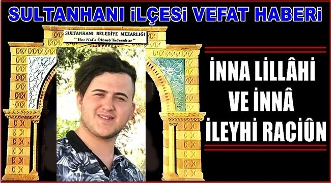 İBRAHİM OĞLU OĞUZHAN YUMUŞAK VEFAT ETTİ 08.12.2018 CUMARTESİ