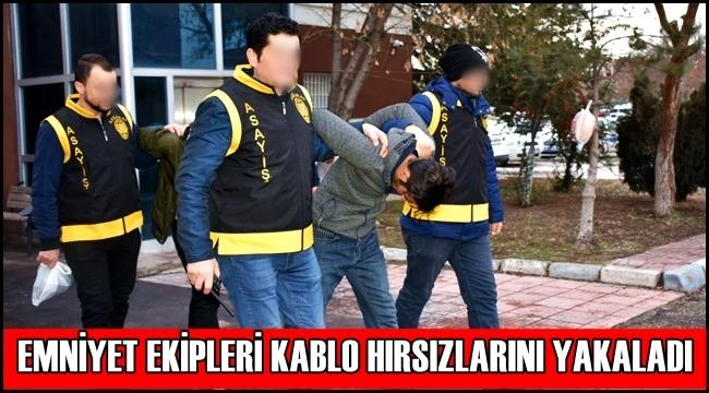 AKSARAY EMNİYETİ KABLO HIRSIZLARINI YAKALADI