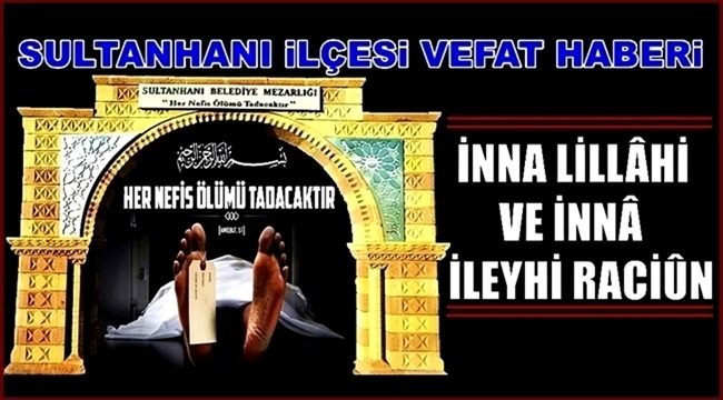 İRFAN EŞİ EMİNE TORAMAN VEFAT ETTİ 30.01.2019 ÇARŞAMBA