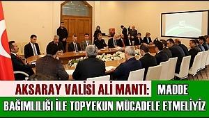 AKSARAY VALİSİ ALİ MANTI