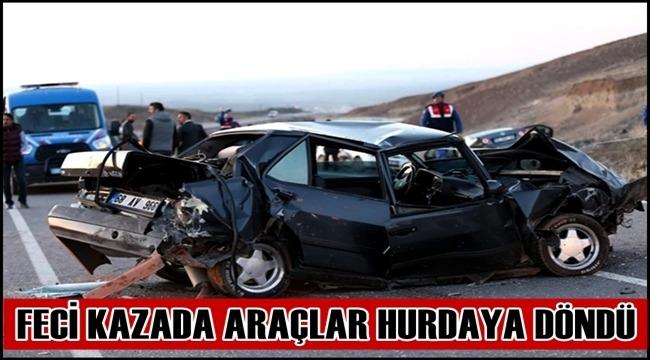 FECİ KAZADA ARAÇLAR HURDAYA DÖNDÜ
