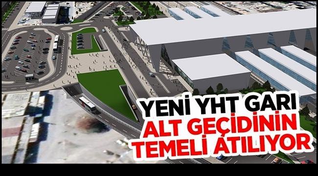 Konya'da Yeni YHT Garı Alt Geçidinin Temeli Atılıyor