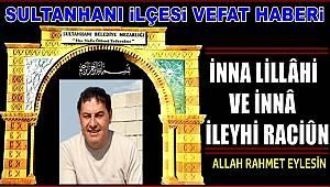 MEHMET OĞLU İBRAHİM ERGİN VEFAT ETTİ 29.04.2019 PAZARTESİ