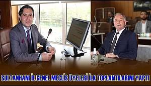 SULTANHANI İL GENEL MECLİS ÜYELERİ İLK TOPLANTILARINI YAPTI