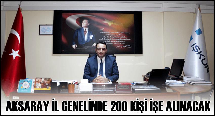 AKSARAY İL GENELİNDE 200 KİŞİ İŞE ALINACAK
