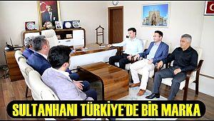 SULTANHANI TÜRKİYE'DE BİR MARKA
