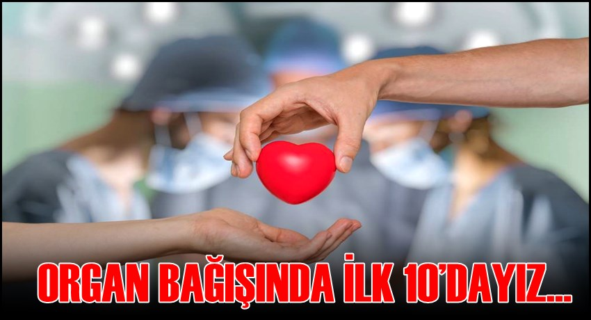 AKSARAY ORGAN BAĞIŞINDA TÜRKİYE'DE İLK 10'DA