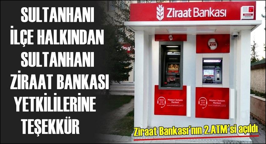 SULTANHANI İLÇESİNDE ZİRAAT BANKASI'NIN İKİNCİ ATM'Sİ HİZMETE GİRDİ