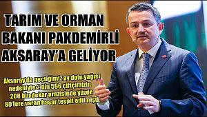 TARIM VE ORMAN BAKANI PAKDEMİRLİ AKSARAY'A GELİYOR