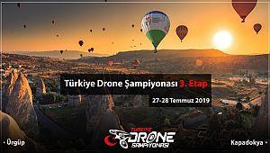 TÜRKİYE DRONE ŞAMPİYONASININ ÜÇÜNCÜ ETABI 27-28 TEMMUZ TARİHLERİNDE KAPADOKYA'DA GERÇEKLEŞTİRİLECEK