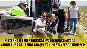 KAZADA YARALI SÜRÜCÜ,