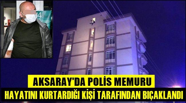 HAYATINI KURTARAN POLİS MEMURUNU BIÇAKLADI