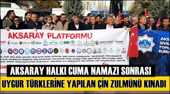 ÇİN'İN ZULMÜNE BİR TEPKİDE AKSARAY'DAN...