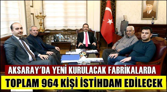 AKSARAY OSB DE 67 YENİ YATIRIMCI 964 KİŞİ İSTİHDAM EDECEK