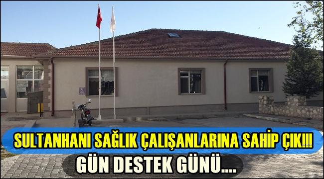 SAĞLIK ÇALIŞANLARINA SAHİP ÇIK SULTANHANI!!!