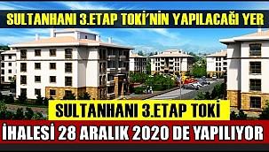 SULTANHANI 3. ETAP TOKİ KONUTLARI İHALESİ 28 ARALIK 2020 DE YAPILIYOR