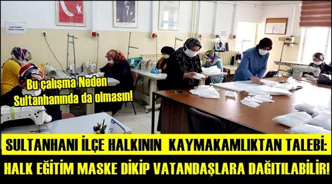 SULTANHANI HALKININ KAYMAKAMLIKTAN TALEBİ...