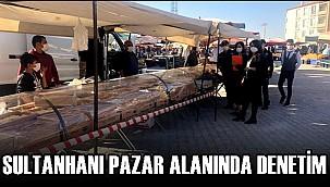 SULTANHANI İLÇESİ PAZAR ALANINDA DENETİM