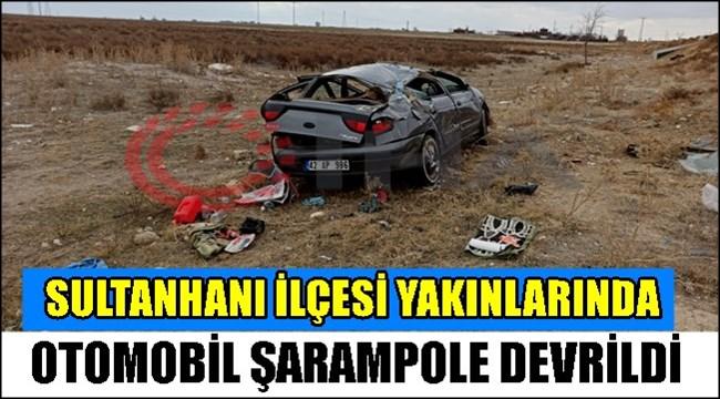 SULTANHANI YAKINLARINDA OTOMOBİL ŞARAMPOLE DEVRİLDİ