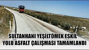 SULTANHANI YEŞİLTÖMEK YOLU TAMAMLANDI