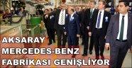 AKSARAY MERCEDES-BENZ FABRİKASI GENİŞLİYOR