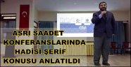 ASRI SAADET KONFERANSLARINDA HADİSİ ŞERİF KONUSU ANLATILDI