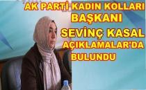 Ak Parti Kadın Kolları Başkanı Sevinç Kasal'dan Açıklama