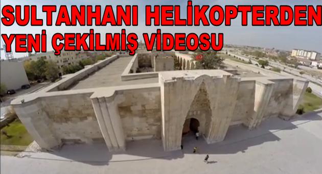 Sultanhanı Helikopterden çekilen Görüntüsü